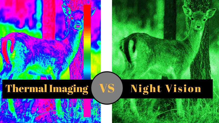 Thermal Imaging VS Night Vision